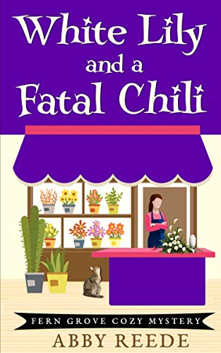 White Lily and a Fatal Chili (Fern Grove Cozy Mystery Book 3) by [Reede, Abby ]