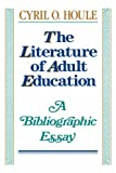The Literature of Adult Education, Cyril O. Houle, 1555424708
