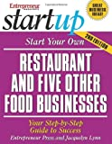 Start Your Own Restaurant and Five Other Food Businesses : Your Step-by-Step Guide to Success, Lynn, Jacquelyn, 1599180200