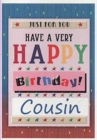 Just For You Have A Happy Birthday Cousin Amazon Co Uk Office