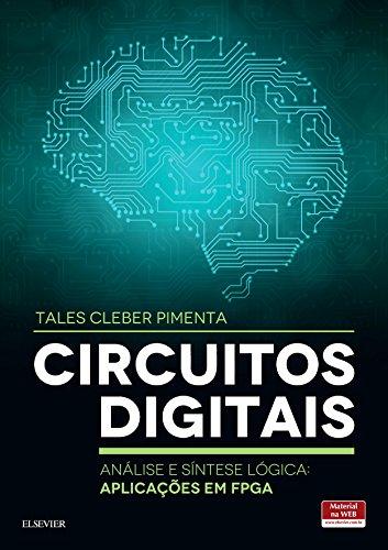 Circuitos Digitais: Análise e Síntese Lógica: Aplicações em FPGA