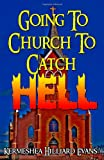Going to Church to Catch Hell, Kermeshea Hilliard Evans, 1453659161