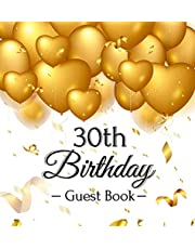 30th Birthday Guest Book: Gold Balloons Hearts Confetti Ribbons Theme, Best Wishes from Family and Friends to Write in, Guests Sign in for Party, Gift Log, A Lovely Gift Idea, Hardback