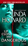 Up Close and Dangerous: A Novel by  Linda Howard in stock, buy online here
