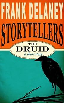 The Druid (Frank Delaney Storytellers Book 1) by [Delaney, Frank]