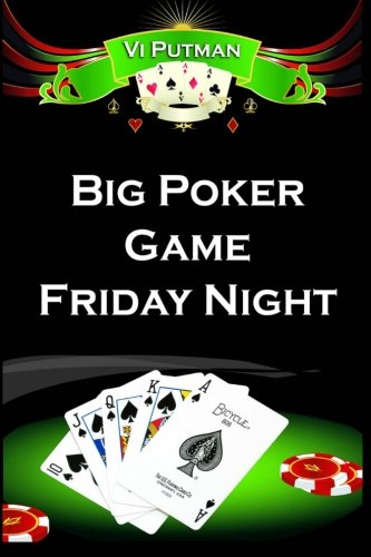 Read Online Big Poker Game Friday Night ebook