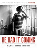 img - for He Had It Coming: Four Murderous Women and the Reporter Who Immortalized Their Stories book / textbook / text book