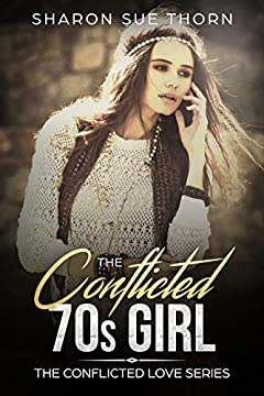 The Conflicted 70s Girl (The Conflicted Love Series Book 0)
