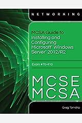 MCSA Guide to Installing and Configuring Microsoft Windows Server 2012 /R2, Exam 70-410 Paperback