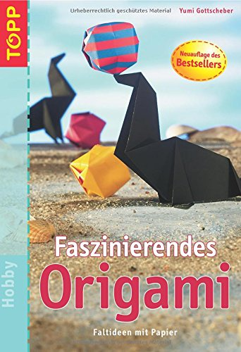 Faszinierendes Origami. Faltideen mit Papier.