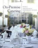 On-Premise Catering:  Hotels, Convention and Conference Centers, and Clubs