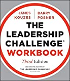 The Leadership Challenge Workbook (J–B Leadership Challenge: Kouzes/Posner)