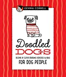 Doodled Dogs: Dozens of clever doodling exercises & ideas for dog people (Doodling for...)