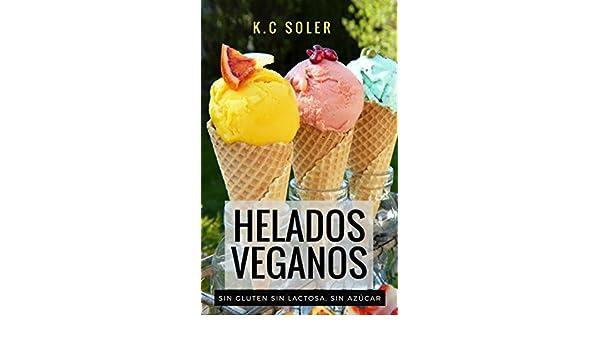 Amazon.com: Helados Veganos (Sin Gluten, Sin Azúcar, Sin ...