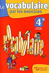 Le vocabulaire par les exercices 4e  Cahier d'exercices