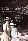 img - for In the Land of Israel: My Family 1809-1949 by Nitza Rosovsky (2012-01-01) book / textbook / text book