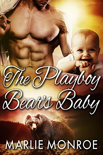 The Playboy Bear's Baby: BBW Paranormal Shape Shifter Romance by [Monroe, Marlie]