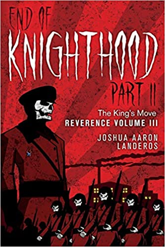 End of Knighthood Part II: The King's Move (Reverence