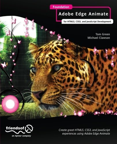 Foundation Adobe Edge Animate: for HTML5, CSS3, and JavaScript Development by Tom Green (2012-12-06)