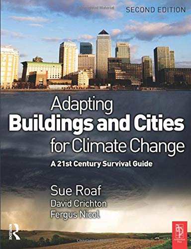 Adapting Buildings and Cities for Climate Change, Second Edition: A 21st Century Survival -