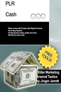 Killer Marketing Arsenal Tactics: PLR Cash (Volume 1)