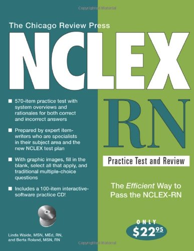 The Chicago Review Press NCLEX-RN Practice Test and Review (NCLEX Practice Test and Review series)