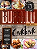 The Buffalo New York Cookbook: 70 Recipes from The