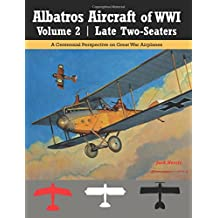 Albatros Aircraft of WWI Volume 2: Late Two-Seaters: A Centennial Perspective on Great War Airplanes