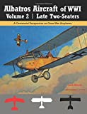img - for Albatros Aircraft of WWI Volume 2: Late Two-Seaters: A Centennial Perspective on Great War Airplanes (Great War Aviation Centennial Seris) (Volume 25) book / textbook / text book