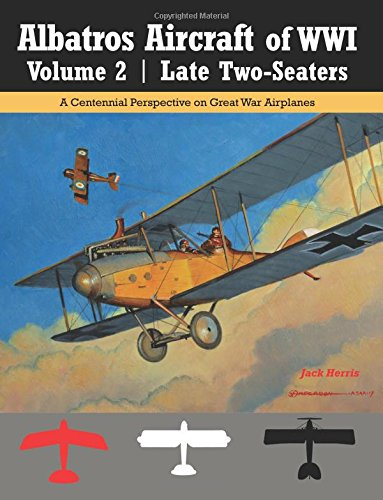 Wwi Air (Albatros Aircraft of WWI Volume 2: Late Two-Seaters: A Centennial Perspective on Great War Airplanes (Great War Aviation Centennial Seris) (Volume 25))