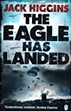 The Eagle Has Landed by Higgins, Jack (2013) Paperback