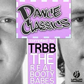 Various Artists-Dance Classics (Compiled by the Real Booty Babes)