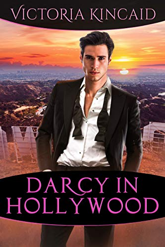 Darcy in Hollywood: A Modern Pride and Prejudice Variation ()