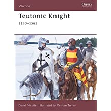 Teutonic Knight: 1190–1561 (Warrior)
