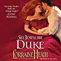 She Tempts the Duke: Lost Lords of Pembrooke, Book 1 Audiobook by Lorraine Heath Narrated by Faye Adele
