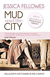 Mud & the City: Dos & Don'ts for Townies in the Country