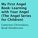 My First Angel Book | Caterina Christakos,Brad Henderson
