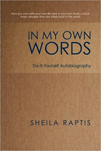 In my own words do it yourself autobiography sheila raptis in my own words do it yourself autobiography sheila raptis 9781452508153 amazon books solutioingenieria Images