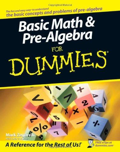 Basic Math and Pre-Algebra For Dummies (Basic Math & Pre Algebra For Dummies)