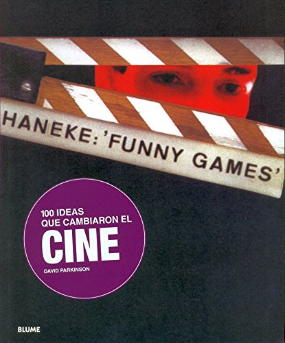 Descargar Libro 100 Ideas Que Cambiaron El Cine David Parkinson