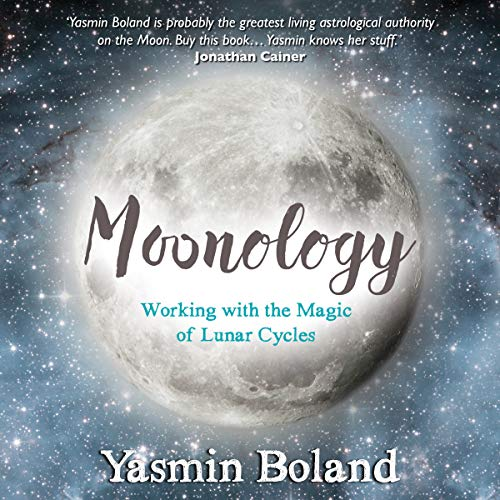 Moonology: Working with the Magic of Lunar - Accent Yasmin
