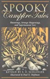 Image of Spooky Campfire Tales: Hauntings, Strange Happenings, And Supernatural Lore