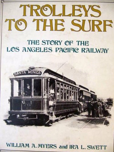 Trolleys to the Surf: The Story of the Los Angeles Pacific Railway (Interurbans Special, No. 63)