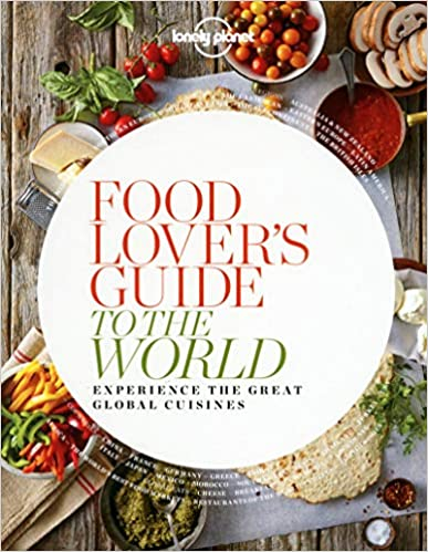 Food Lovers Guide to the World - 1ed - Anglais