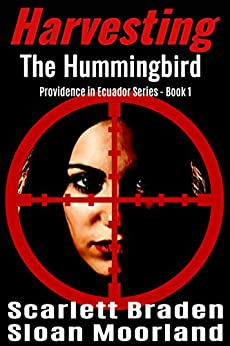 Harvesting The Hummingbird (Providence in Ecuador Book 1) by [Braden, Scarlett]