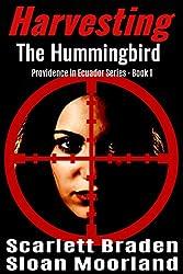 Harvesting The Hummingbird (Providence in Ecuador Book 1)