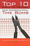 Top 10 Ways to Defuse Your Congregational Time Bomb, J. Kristina Tenny-Brittian, 0829818049