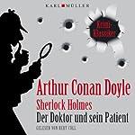 Der Doktor und sein Patient (Sherlock Holmes) | Arthur Conan Doyle