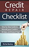 Credit Repair Check List: Step by Step Guide to Rebuild Your Credit in 60 days, and Keep It High (credit repair tips, credit repair secrets, debt management, ... negative items on credit report)