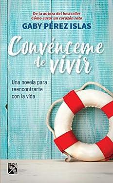 Convénceme de vivir (Spanish Edition)